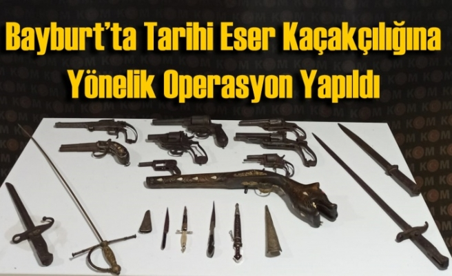 Bayburt'ta tarihi eser kaçakçılığına yönelik operasyon yapıldı