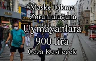 Maske Takma Zorunluluğuna Uymayanlara 900 lira Ceza...